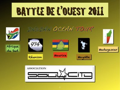 BATTLE DE L'OUEST 2011 - INDIAN OCEAN TOUR - OCTOBRE 2011 -  A NE PAS RATER!!!!